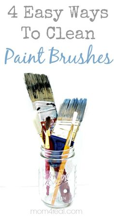 4 Easy Ways to Clean Paint Brushes  |  by Jessica of mom4real.com  |  via:  TheGraphicsFairy.com