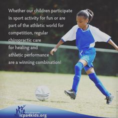 """Whether our children participate in sport activity for fun or are a part of the athletic world for competition, regular chiropractic care for healing and athlete performance are a winning combination."" ICPA Chiropractic is especially important for young athletes! #MoveRight #Chiropractic #Wellness #Health"