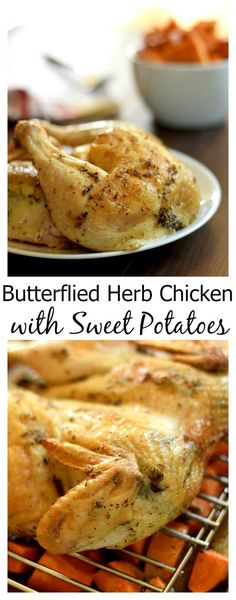 The best chicken ever! Butterflied Herb Chicken with Sweet Potatoes.