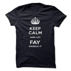 Keep Calm And Let FAY Handle It
