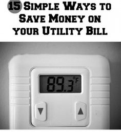 15 Easy Ways to Save Money on Your Utility Bill (she: Kristina)- great ideas!