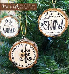 Pen and Ink Wood Slice Ornaments by Jen Goode - they look like wood burning but she used ink  instead to get the same affect. So smart!