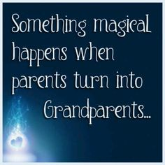 Something magical happens when parents turn into Grandparents