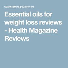 Essential oils for weight loss reviews - Health Magazine Reviews