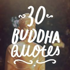 Buddha is one of the most famous spiritual leaders of all time. Take a look at these inspiring quotes about life from the Buddhism creator.