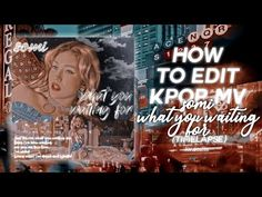 💌 how to edit kpop mv | what you waiting for by somi - YouTube