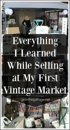 A first-timer's experience selling at a Vintage Market - great advice! girlinthegarage.net