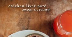 Sweet Treats: food, photography, life: Chicken Liver Pate (AIP, Paleo, Low FODMAP)
