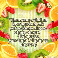 """""""Komşusu açlıktan kıvranırken tok yatan kimse, iman etmiş olmaz.""""    (İbn Şeybe, Musannef, """"İman ve Rüya"""",6)"""