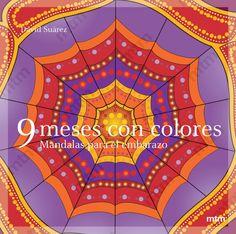 9 meses con colores. Mandalas para el embarazo / mtm editores by mtm editores - issuu