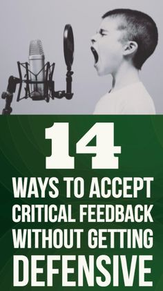 14 ways to accept critical feedback without getting defensive.