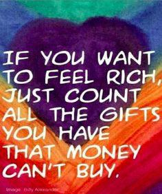 """If you want to feel rich…"" ~ anon • image: Billy Frank Alexander Design on Pinterest https://www.pinterest.com/pin/115475177916053630/"