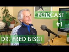 50 YEARS ON RAW FOOD - PODCAST #1: Dr. Fred Bisci