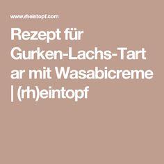 Rezept für Gurken-Lachs-Tartar mit Wasabicreme   (rh)eintopf