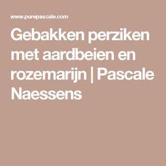 Gebakken perziken met aardbeien en rozemarijn | Pascale Naessens