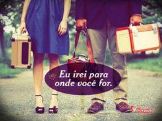 """""""Eu irei para onde você for."""" #caminhos #amor #namorados"""
