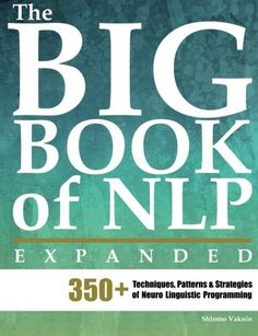 Booktopia has The Big Book of Nlp, Expanded, Techniques, Patterns & Strategies of Neuro Linguistic Programming by Shlomo Vaknin. Buy a discounted Paperback of The Big Book of Nlp, Expanded online from Australia's leading online bookstore. Nlp Books, Nlp Coaching, Life Coaching, Good Books, Books To Read, Nlp Techniques, Deep Learning, Self Healing, Phobias
