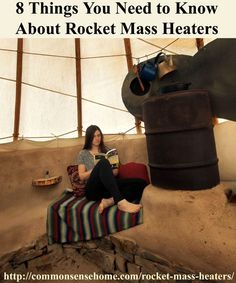 8 Things You Need to Know About Rocket Mass Heaters: Rocket mass heaters provide a multitude of opportunities for heating your home in a clean, efficient, cheap way. They also give us the massive opportunity to do something and build something that can sa