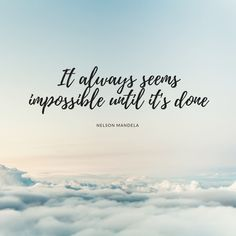 It always seems impossible until it's done #quote #motivation #goldenhourinstagram
