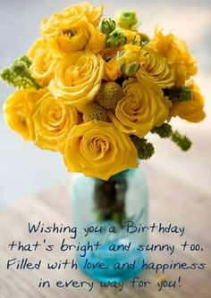 Wishing You A Birthday Thats Bright And Sunny Too. happy birthday happy birthday wishes happy birthday quotes happy birthday images happy birthday pictures