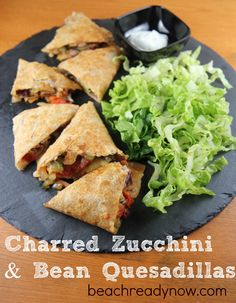 Charred Zucchini and Bean Quesadillas - Vegetarian and #21DayFix approved!