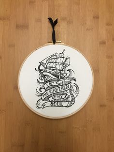 I am the Captain of my soul embroidery hoop art