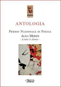 Antologia Premio Nazionale di Poesia Alda Merini - a tutte le donne -