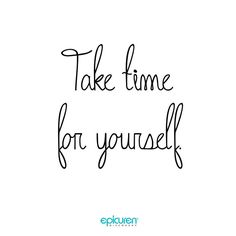 Tag a friend you think should take time for herself today.  www.epicuren.com