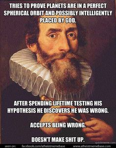 Johannes Kepler. He may not have accomplished what he set out to, but setting an example of such integrity is a historical feat to me.