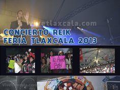 Concierto Reik Feria Tlaxcala 2013 - ViveTlaxcala