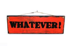 Whatever Distressed Wooden Sign Plaque Hand Lettered Primitive Rustic Home Decor