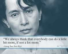 Best Aung San Suu Kyi Images  Change The World Quotes  Aung San Suu Kyi  We Always Think That Everybody Can Do A Little Bit Computer Science Essay also Comparative Essay Thesis Statement High School Dropout Essay