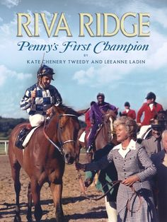 Riva Ridge - Penny's First Champion