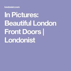 In Pictures: Beautiful London Front Doors   Londonist