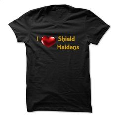 I heart Shield Maidens T-Shirt and Matching Hoodie - #hoodie quotes #tumblr sweatshirt. CHECK PRICE => https://www.sunfrog.com/LifeStyle/I-heart-Shield-Maidens-T-Shirt-and-Matching-Hoodie.html?68278