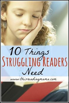Struggling Readers Series: 10 Things Struggling Readers Need ~ from phonics instruction, fluency, and comprehension strategies to kinds of texts we should choose for them | This Reading Mama