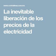 La inevitable liberación de los precios de la electricidad