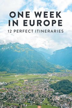 12 Perfect Itineraries for One Week in Europe. NEED TO READ AND PIN STILL