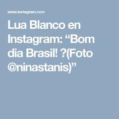 """Lua Blanco en Instagram: """"Bom dia Brasil! 🍀(Foto @ninastanis)"""""""