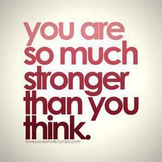 You are an extremely strong person