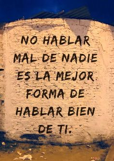 spanish quotes From quot;Recovery in Spanish: The Virtue of Wisdom,quot;Not speaking badly of anyone is the best way to speak well of yourself. Wisdom Quotes, True Quotes, Words Quotes, Wise Words, Funny Quotes, Strong Quotes, Quotes Quotes, Cute Spanish Quotes, Spanish Inspirational Quotes