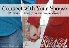 Connect with your Spouse 25 Ways to Keep your Marriage Strong from Lived Called