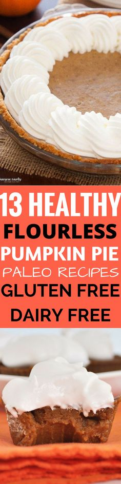 ideas dairy free dessert pumpkin pie recipes for 2019 Healthy Pie Recipes, Best Gluten Free Recipes, Gluten Free Sweets, Healthier Desserts, Easy Recipes, Healthy Snacks, Dairy Free Pumpkin Pie, Pumpkin Pie Recipes, Pumkin Pie