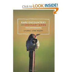 Amazon.com: Rare Encounters with Ordinary Birds (9781570614194): Lyanda Lynn Haupt: Books