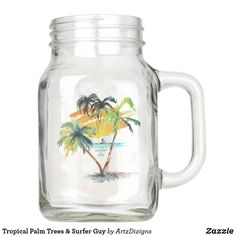 Tropical Palm Trees & Surfer Guy Mason Jar All Gifts, Gifts For Her, Surfer Guys, Glass Water Bottle, Personalized Products, Present Gift, Shopping Center, Party Hats, Drinkware