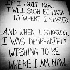 This crosses all aspects of daily life....growth, goals, self-improvement, etc...sometimes the path changes right under you but you keep on keeping on.