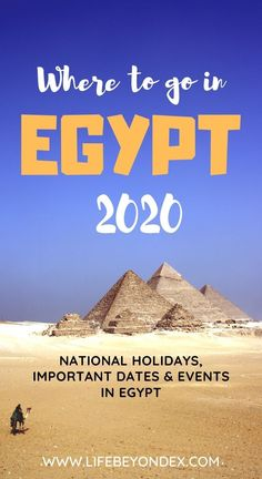 The most important dates, events and celebrations. List of National Holidays in Egypt in 2020 & selected events around all Egypt. List Of National Holidays, Egypt Information, Holidays In Egypt, Places In Egypt, Egypt Culture, Egypt Fashion, Travel Advise, Old Names, Visit Egypt