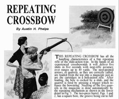 """Vintage DIY Crossbow Tutorial from 1951  created at: 12/15/2014 vintageprojects.com  Looking for a new challenge in your woodworking? Have fun deciphering these vintage instructions for a DIY repeating crossbow from Popular Mechanics.    created at: 12/15/2014 vintageprojects.com Originally published in August, 1951, the entire article has been preserved thanks to the work of the team at VintageProjects.com. The article boasts that """"this repeating crossbow has all the handling ..."""