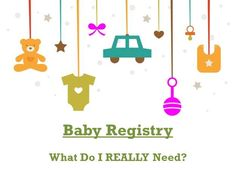 Baby Registry - What Do I REALLY Need?