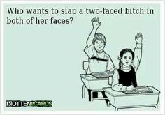 Two faced bitch ecard